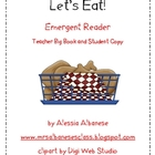 Let's Eat! Teacher Big Book and Student Emergent Reader -