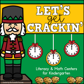 Let's Get Crackin'! {December Literacy & Math Centers for Kindergarten}