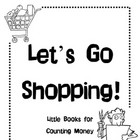 Let&#039;s Go Shopping - Little Books for Counting Money