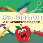 Let's Learn About 2-D Geometric Shapes! (Powerpoint)