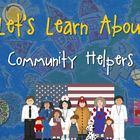 Let&#039;s Learn About Community Helpers! (Powerpoint)