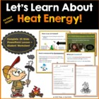 Let's Learn About Heat Energy Powerpoint + Student Worksheet