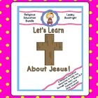 Religion Resource Bundle: Let's Learn About Jesus!