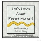 Let&#039;s Learn About Robert Munsch: An Author Study Pack