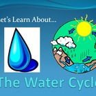 Let's Learn About The Water Cycle (Powerpoint) For Elementary