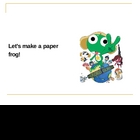 Lets Make a Paper Frog