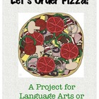 Let's Order Pizza!  A Project for Language Arts or Social Studies