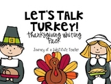 Let's Talk Turkey! Thanksgiving Writing Pack