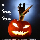 Let&#039;s Write a Scary Store!  (A Group Writing Assignment)