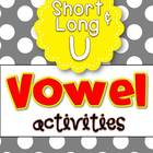 Letter U Vowel Activities for Short U and Long U