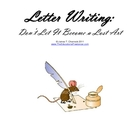 Letter Writing:  Don&#039;t Let It Become a Lost Art