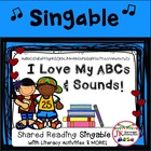 Letters and Sounds! I Love My ABCs and Sounds! Singable {CCSS}