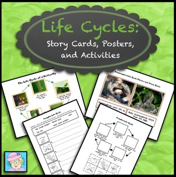 Life Cycles: Story Cards, Posters, & Activities for 7 Plan