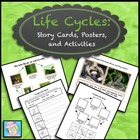 Life Cycles: Story Cards, Posters, &amp; Activities for 7 Plan