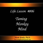 Life Lesson #806 Taming Monkey Mind
