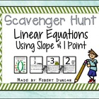Linear Equations using Slope and One Point Scavenger Hunt