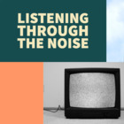 Listening through the Noise: Communication and the Workplace