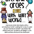 Literature Circles Packet...With Willy Wonka!