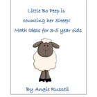 Little Bo Peep Is Counting Her Sheep - Math Ideas for 3-5