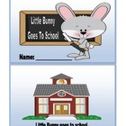 Little Bunny Goes To School & Little Bunny Number Book (2