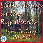 Little House in the Big Woods Vocabulary Packet w/ Quiz