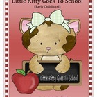 Little Kitty Goes To School (includes: Kitty, Kitty, what