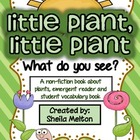 Plant Life Cycle Non-Fiction Emergent Reader and Student V