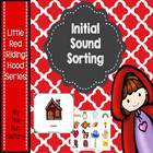 Little Red Riding Hood Initial Sounds Sorting Center Activity