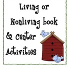 Living or Non-Living Book &amp; Center Activities