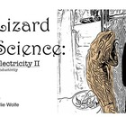 Lizard Science: Electricity 2, Conductivity