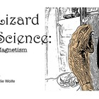 Lizard Science: Magnetism