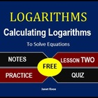 Logarithms Lesson 2:  Calculate Logarithms to Solve Equations
