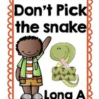 Long A_E Don't Pick the Snake