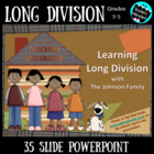 Long Division with the Johnson Family pptx Lesson + Test Prep