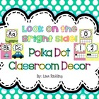 Look on the Bright Side: Bright Polka Dots Classroom Decor Set