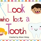Look who lost a Tooth! Ideas for your classroom!