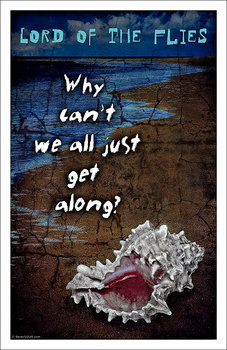 "Lord of the Flies Poster:  ""Can't we all just get along. ."