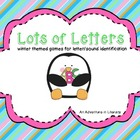 Lots of Letters-Winter Letter Identification Games/Centers