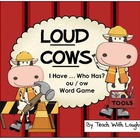 Loud Cows - I Have...Who Has? An ou and ow Word Game