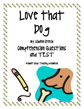 """Love that Dog"", by S. Creech, Comprehension Questions/Test"