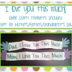 Love you this much! {Mother&#039;s Day, Father&#039;s Day, Grandpare