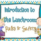 Lunchroom: Rules &amp; Safety