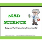 MAD SCIENCE: EASY EXPERIMENTS FOR ELEMENTARY