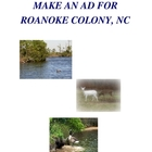 MAKE AN AD FOR ROANOKE COLONY, NC