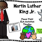 MARTIN LUTHER KING, JR. POWER POINT ~ELA ACTIVITIES ~TIMEL