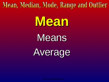 MEAN, MEDIAN, MODE, RANGE, OUTLIER a Powerpoint Presentation