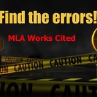 MLA Works Cited - Find the errors! Activity/Quiz