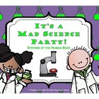 Mad Science Party- Systems of the Human Body