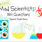 Mad Scientist WH Questions: Speech Therapy Activity