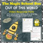 "Magic School Bus ""Out of This World"" Planets Video Response Form"